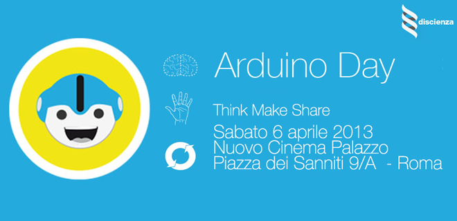 Arduino Day 2013, la Festa dei Creativi Digitali