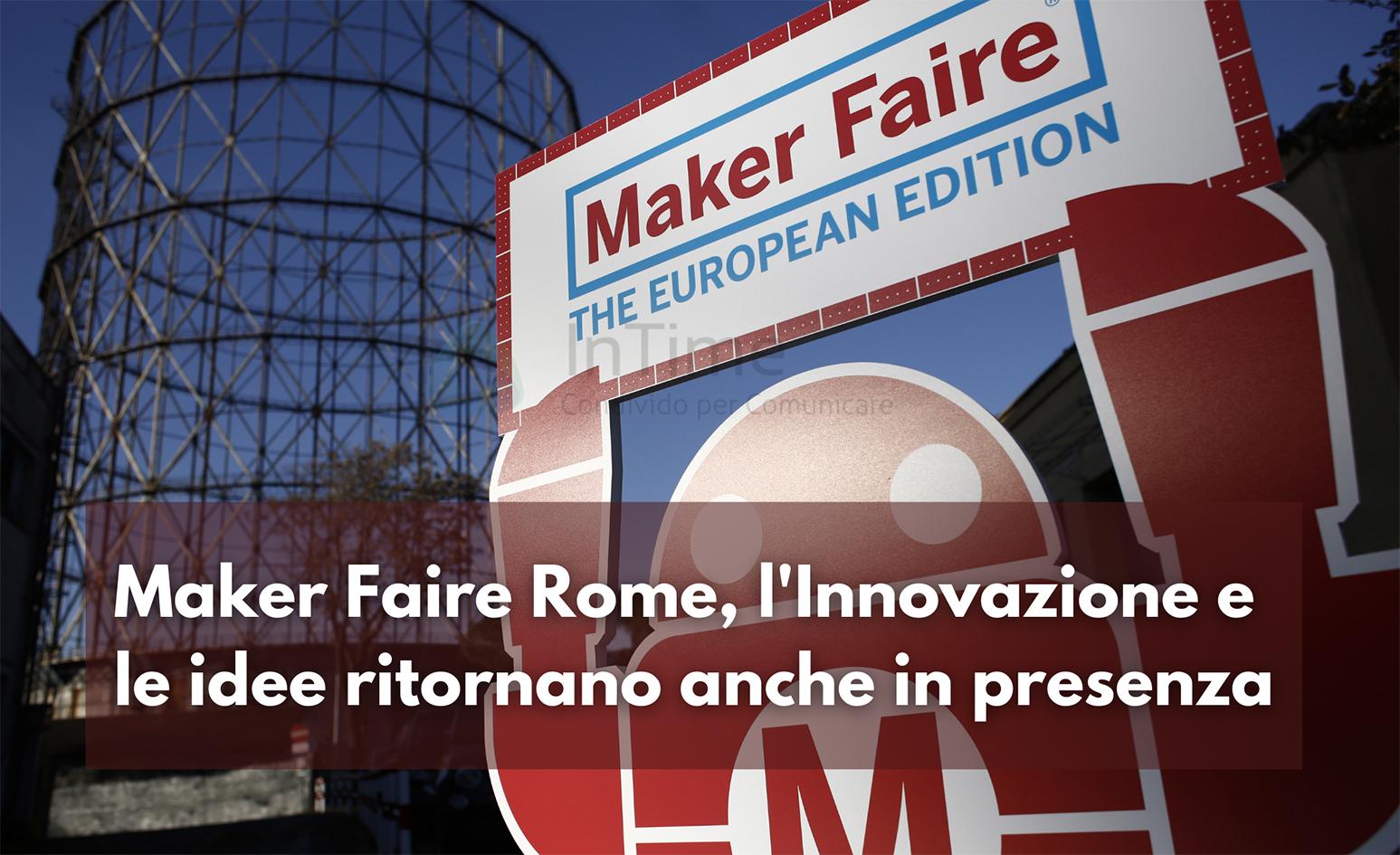 Maker Faire Rome, l'Innovazione ritorna anche in presenza